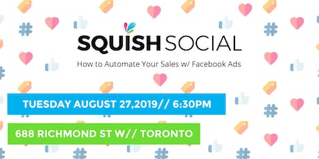 Squish Social: How to Automate your Sales w/ Facebook Ads tickets