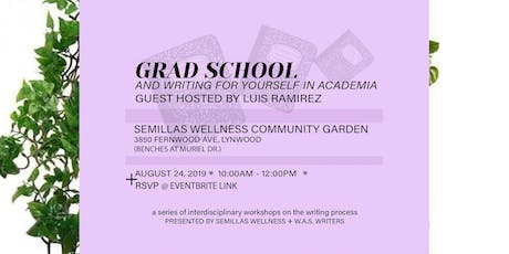 WAS Writers Workshop AUG 24: Grad School & Writing for Yourself in Academia tickets