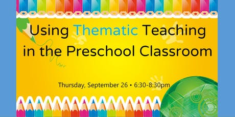 Using Thematic Teaching in the Preschool Classroom tickets
