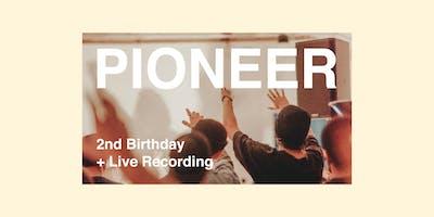 Pioneer 2nd Birthday + Live Recording