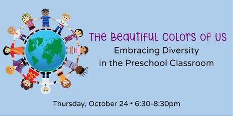 The Beautiful Colors of Us: Diversity in the Preschool Classroom tickets