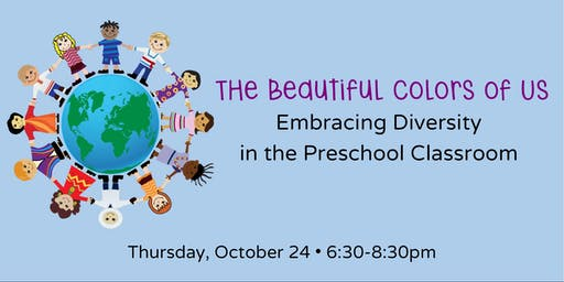 The Beautiful Colors of Us: Diversity in the Preschool Classroom