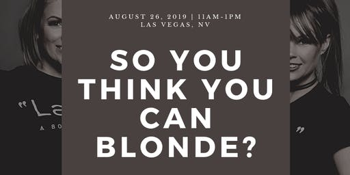 So You Think You Can Blonde?