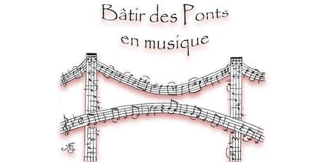 Bâtir des Ponts en Musique billets