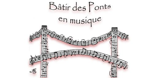 Bâtir des Ponts en Musique