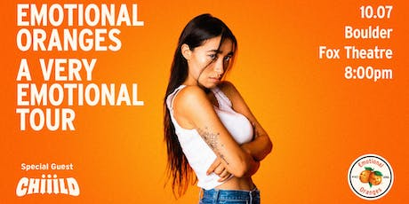 EMOTIONAL ORANGES - A VERY EMOTIONAL TOUR with CHIIILD tickets