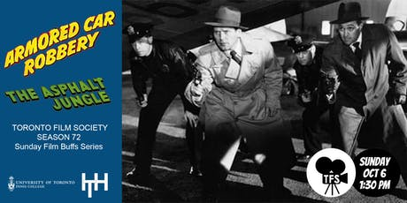 TFS Double Bill - ARMORED CAR ROBBERY (1950) & THE ASPHALT JUNGLE (1950) tickets
