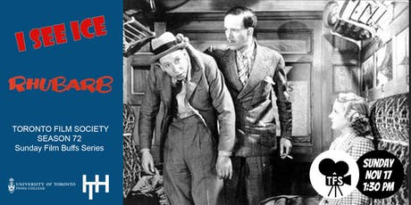TFS Double Bill -I SEE ICE (1938) & RHUBARB (1951) tickets