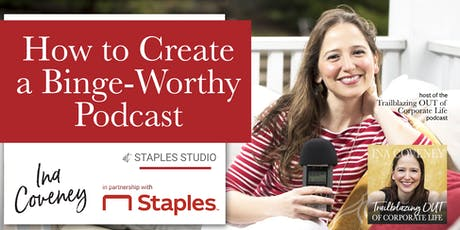 How to Create a Binge-Worthy Podcast tickets