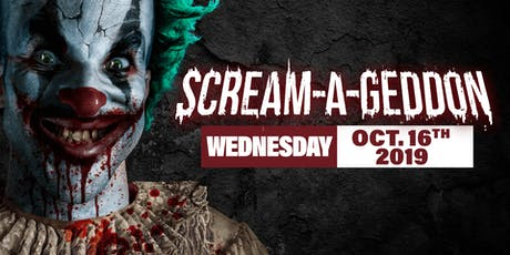 Wednesday October 16th, 2019 - SCREAM-A-GEDDON tickets