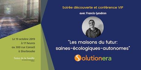 """Conférence: """"Les maisons du futur : saines – écologiques – autonomes""""  Avec Francis Gendron billets"""