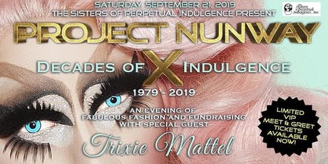 Project Nunway X: Decades of Indulgence with Special Guest Trixie Mattel tickets
