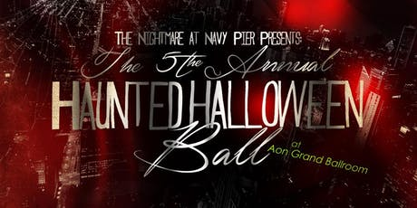The Nightmare at Navy Pier Presents: The 5th Annual Haunted Halloween Ball! tickets