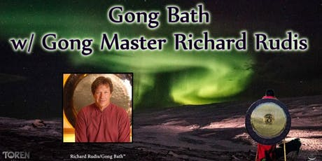 Gong Bath w/ Gong Master Richard Rudis tickets