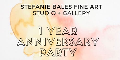 Stefanie Bales Fine Art's 1 Year Anniversary Celebration tickets