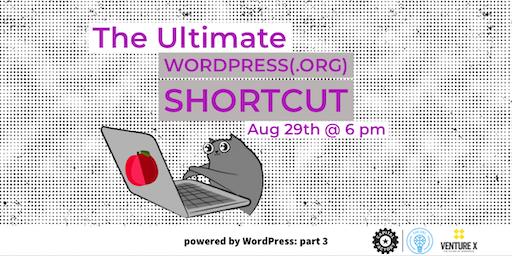 Powered by WordPress: The Ultimate WordPress(.org) Shortcut