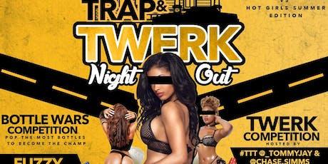 TRAP & TWERK NIGHT OUT #TNO tickets