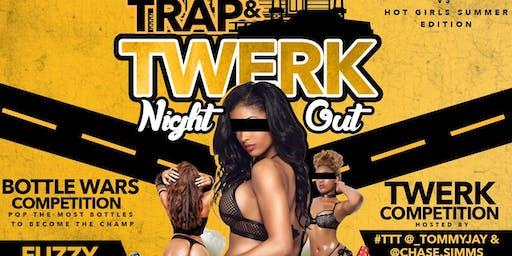 TRAP & TWERK NIGHT OUT #TNO