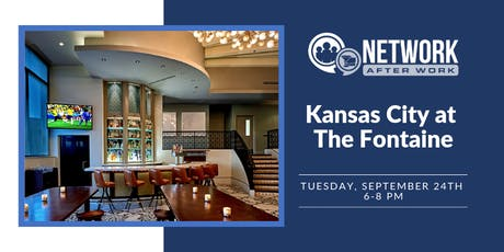 Network After Work Kansas City at The Fontaine tickets