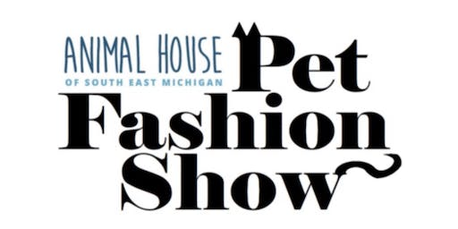 Animal House of South East Michigan's Pet Fashion Show