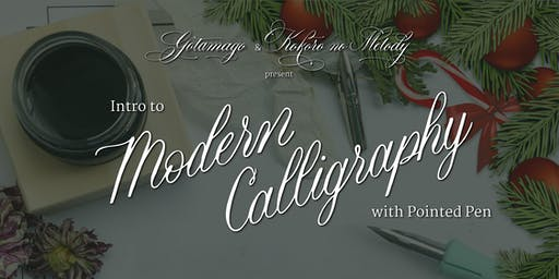 Intro to Modern Calligraphy with Pointed Pen: Holiday Edition