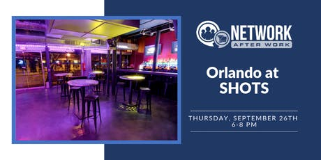 Network After Work Orlando at SHOTS tickets