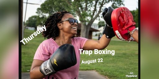 Trap Boxing August 22