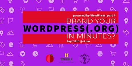 Powered by WordPress: Brand Your WordPress(.org) In Minutes tickets