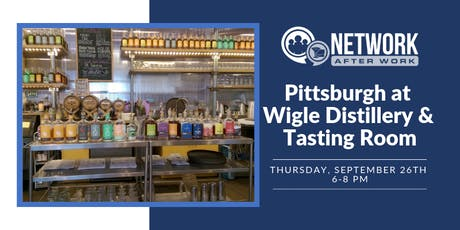 Network After Work Pittsburgh at Wigle Distillery & Tasting Room tickets