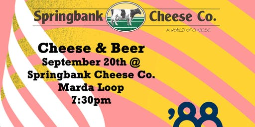 Cheese & Beer - Springbank Cheese & Eighty-Eight Brewing