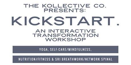 Kickstart - An Interactive, Total Life Transformation Workshop tickets