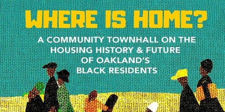 Where is Home? A Community Townhall for Oakland's Black Residents tickets