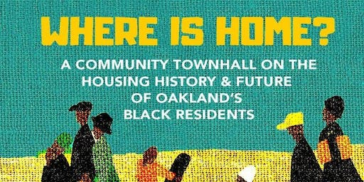 Where is Home? A Community Townhall for Oakland's Black Residents