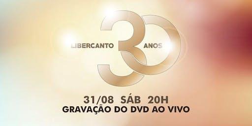 GRAVAÇÃO DO DVD - LIBERCANTO 30 ANOS - 2019