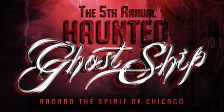 The 5th Annual Haunted Ghost Ship Aboard the Spirit of Chicago Yacht tickets