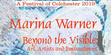 Marina Warner. BEYOND THE VISIBLE: Art, Artists and Enchantment tickets