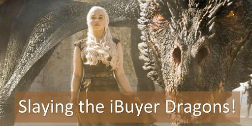 Slaying the iBuyer Dragons!