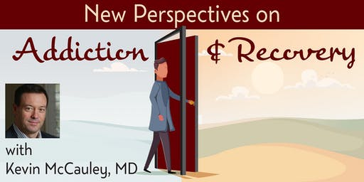 New Perspectives on Addiction & Recovery