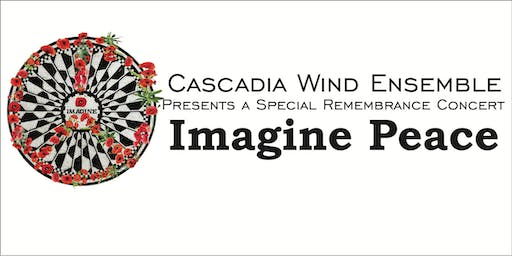 Cascadia Remembrance Concert: Imagine Peace