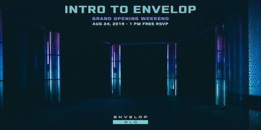 (Envelop SLC) Intro to Envelop - Free w/ RSVP (1pm General Admission)