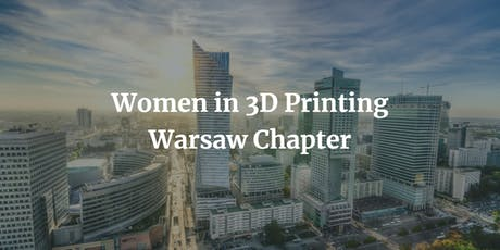 Women in 3D Printing - Warsaw Premiere Event tickets