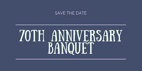 70th Anniversary Banquet tickets