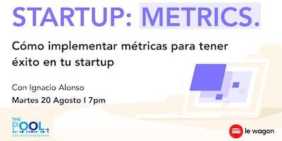 Startup Metrics: Como implementar métricas para tener éxito en tu startup