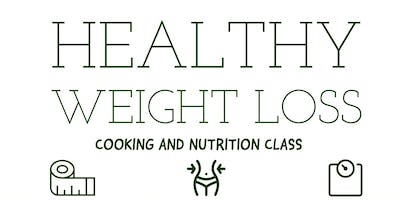 FREE Nutrition Class: Healthy Weight Loss