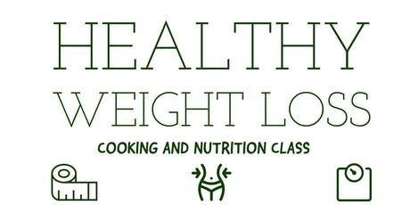 FREE Nutrition Class: Healthy Weight Loss tickets