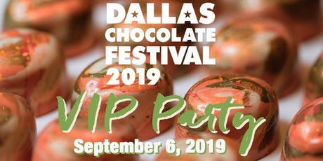 Dallas Chocolate Festival Friday Night VIP Party 2019 tickets