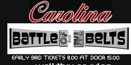 Carolina BATTLE FOR THE BELT COMPETITION  tickets