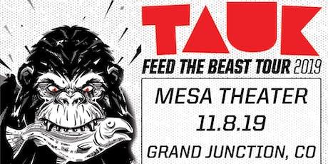 TAUK at Mesa Theater tickets