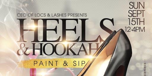 Heels & Hookah Sip & Paint.