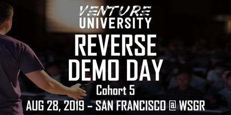 Venture University - REVERSE DEMO DAY - Cohort 5 - San Francisco tickets